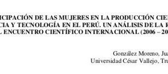 La participación de las mujeres en la producción científica en Ciencia y Tecnología en el Perú.