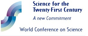 """Conferencia Mundial """"Ciencia para el Siglo XXI: Por un Nuevo Compromiso"""""""